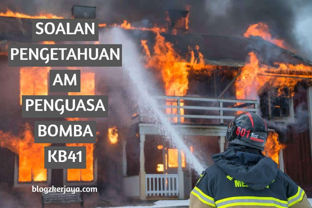Contoh Soalan Pengetahuan Am Penguasa Bomba KB41 Jabatan Bomba dan Penyelamat Malaysia