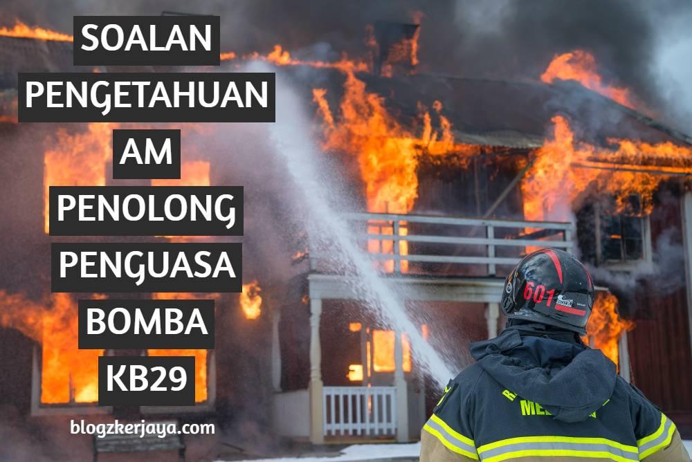 Contoh Soalan Pengetahuan Am Penolong Penguasa Bomba KB29 Jabatan Bomba dan Penyelamat Malaysia